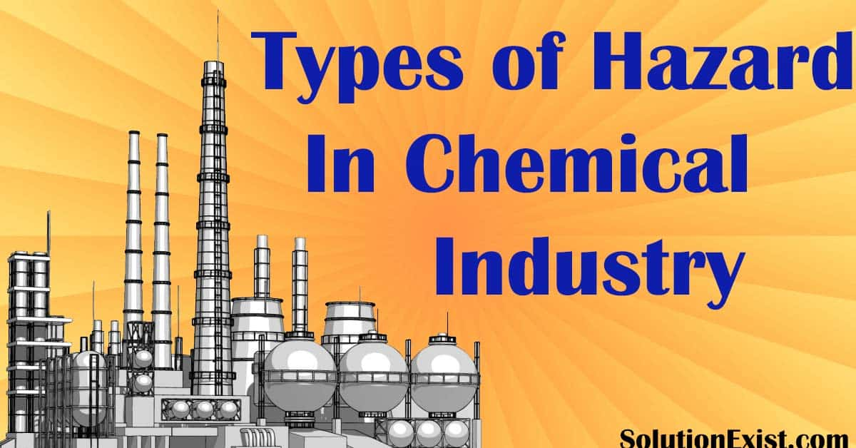 Types of Hazards in Chemical Industry