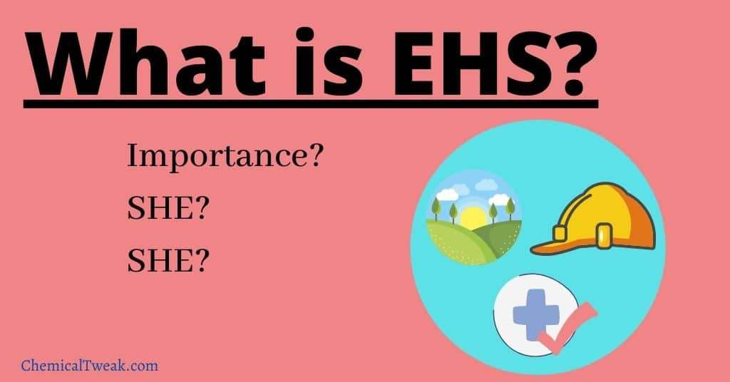 What is EHS SHE or HSE Environment, Health and Safety Department